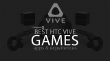 Best HTC Vive games, apps & experiences