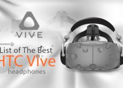 List of The Best HTC Vive Headphones